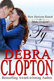 Ty - Contemporary Western Romance ebook by Debra Clopton