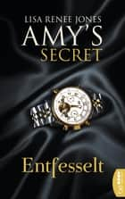 Entfesselt - Amy's Secret ebook by Lisa Renee Jones, Kerstin Fricke, Freya Gehrke