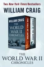 The World War II Chronicles - The Fall of Japan and Enemy at the Gates ebook by William Craig