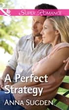 A Perfect Strategy (Mills & Boon Superromance) (The New Jersey Ice Cats, Book 5) ebook by Anna Sugden