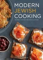 Modern Jewish Cooking - Recipes & Customs for Today's Kitchen ebook by Leah Koenig, Sang An