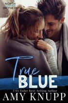 True Blue ebook by Amy Knupp