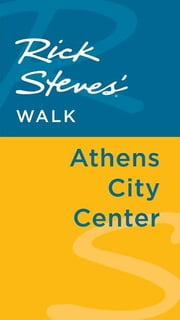 Rick Steves' Walk: Athens City Center ebook by Rick Steves