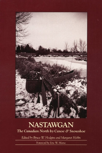Nastawgan - The Canadian North by Canoe & Snowshoe ebook by