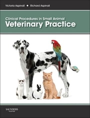 Clinical Procedures in Small Animal Veterinary Practice ebook by Richard Aspinall,Victoria Aspinall