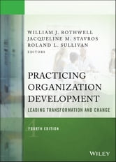 Practicing Organization Development - Leading Transformation and Change ebook by