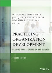 Practicing Organization Development - Leading Transformation and Change ebook by William J. Rothwell,Roland L. Sullivan,Jacqueline M. Stavros