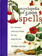 Encyclopedia of 5,000 Spells ebook by Judika Illes