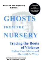 Ghosts from the Nursery ebook by Robin Karr-Morse,Meredith S. Wiley,Dr. T. Berry Brazelton
