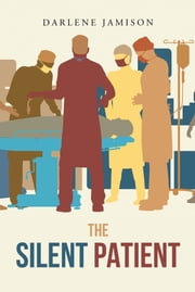The Silent Patient - A True Story ebook by Darlene Jamison