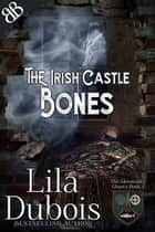 Bones - The Irish Castle ebook by Lila Dubois
