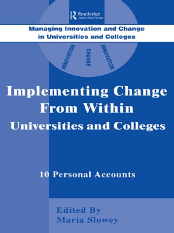 Implementing Change from Within in Universities and Colleges - Ten Personal Accounts from Middle Managers ebook by
