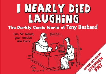 I Nearly Died Laughing ebook by Tony Husband