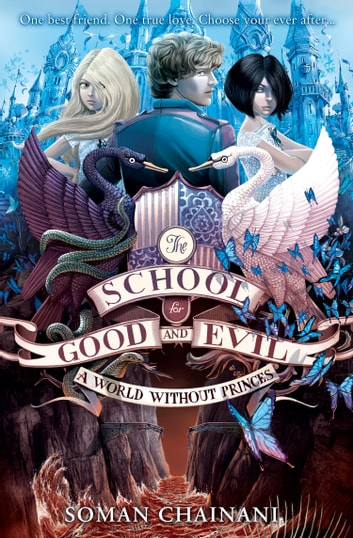 A World Without Princes (The School for Good and Evil, Book 2) ebook by Soman Chainani