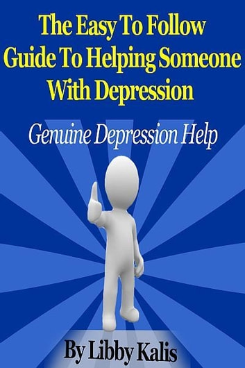 The Easy To Follow Guide To Helping Someone With Depression