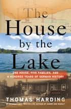 The House by the Lake ebook by Thomas Harding
