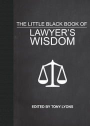 The Little Black Book of Lawyer's Wisdom ebook by Tony Lyons