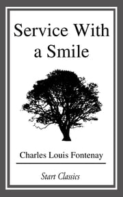 Service With a Smile ebook by Charles Louis Fontenay