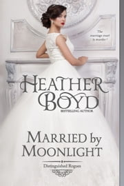 Married by Moonlight ebook by Heather Boyd