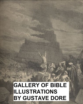 The Dore Bible Gallery (Illustrated) ebook by Gustave Dore