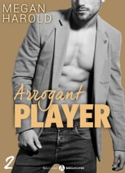 Arrogant Player - 2 ebook by Megan Harold