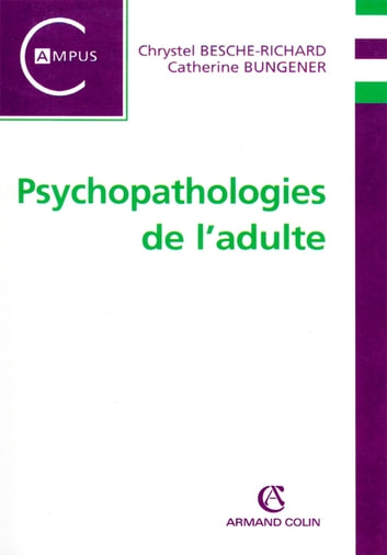 Psychopathologie de l'adulte ebook by Chrystel Besche-Richard,Catherine Bungener