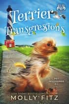 Terrier Transgressions - A Hilarious Cozy Mystery with One Very Entitled Cat Detective ebook by Molly Fitz
