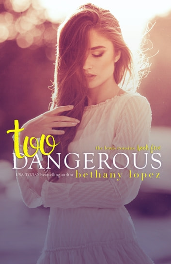 Too Dangerous ebook by Bethany Lopez