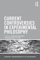 Current Controversies in Experimental Philosophy ebook by Edouard Machery, Elizabeth O'Neill