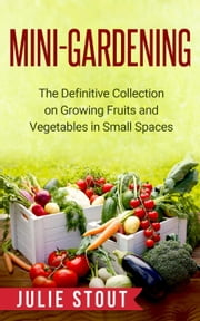 Mini-Gardening ebook by Julie Stout