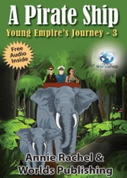 A Pirate Ship: Young Empire's Journey 3 ebook by Worlds Publishing