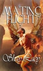 Mating Flight ebook by Shay Lacy