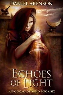 Echoes of Light - Kingdoms of Sand Book 6 ebook by Daniel Arenson