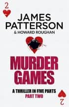 Murder Games – Part 2 ebook by James Patterson