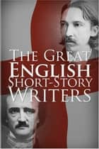 The Great English Short-Story Writers eBook by Various