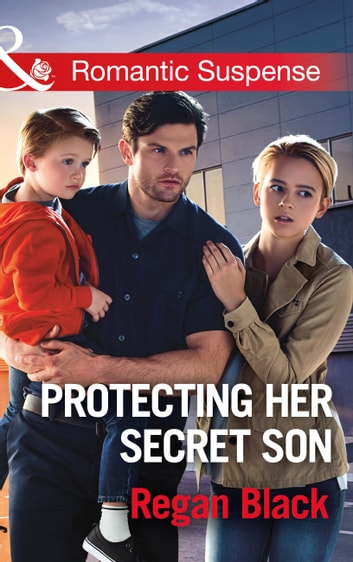 Protecting Her Secret Son (Mills & Boon Romantic Suspense) (Escape Club Heroes, Book 3) ekitaplar by Regan Black