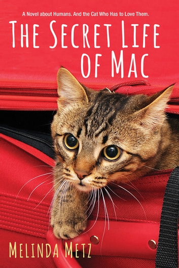 The Secret Life of Mac ebook by Melinda Metz