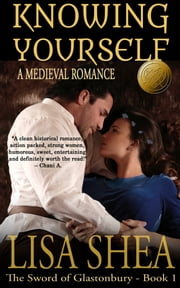 Knowing Yourself - a Medieval Romance ebook by Lisa Shea