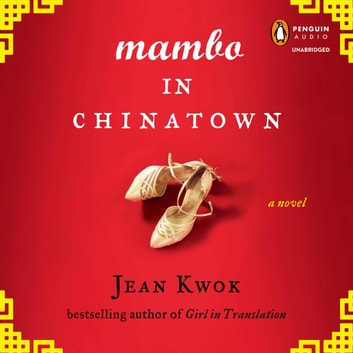 Mambo in Chinatown - A Novel audiobook by Jean Kwok
