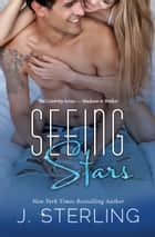 Seeing Stars ebook by J. Sterling