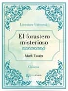 El forastero misterioso ebook by Mark Twain