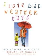 I Love Bad Weather Days - Bad Weather Activities ebook by Brenda Lee Thomas