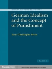 German Idealism and the Concept of Punishment ebook by Jean-Christophe Merle