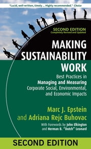 Making Sustainability Work - Best Practices in Managing and Measuring Corporate Social, Environmental, and Economic Impacts ebook by Marc J. Epstein, Adriana Rejc Buhovac