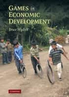 Games in Economic Development eBook by Bruce Wydick