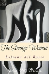 The Strange Woman ebook by Liliana Del Rosso