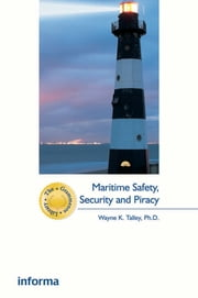 Maritime Safety, Security and Piracy ebook by Wayne Talley