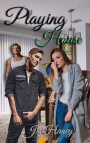 Playing House - A Heart Strings Love Affair, #2 ebook by J. Haney