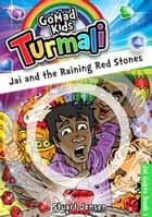 Jai and the Raining Red Stones ebook by GoMadKids,Stuart Jensen