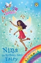 Nina the Birthday Cake Fairy - The Sweet Fairies Book 7 電子書 by Daisy Meadows, Georgie Ripper